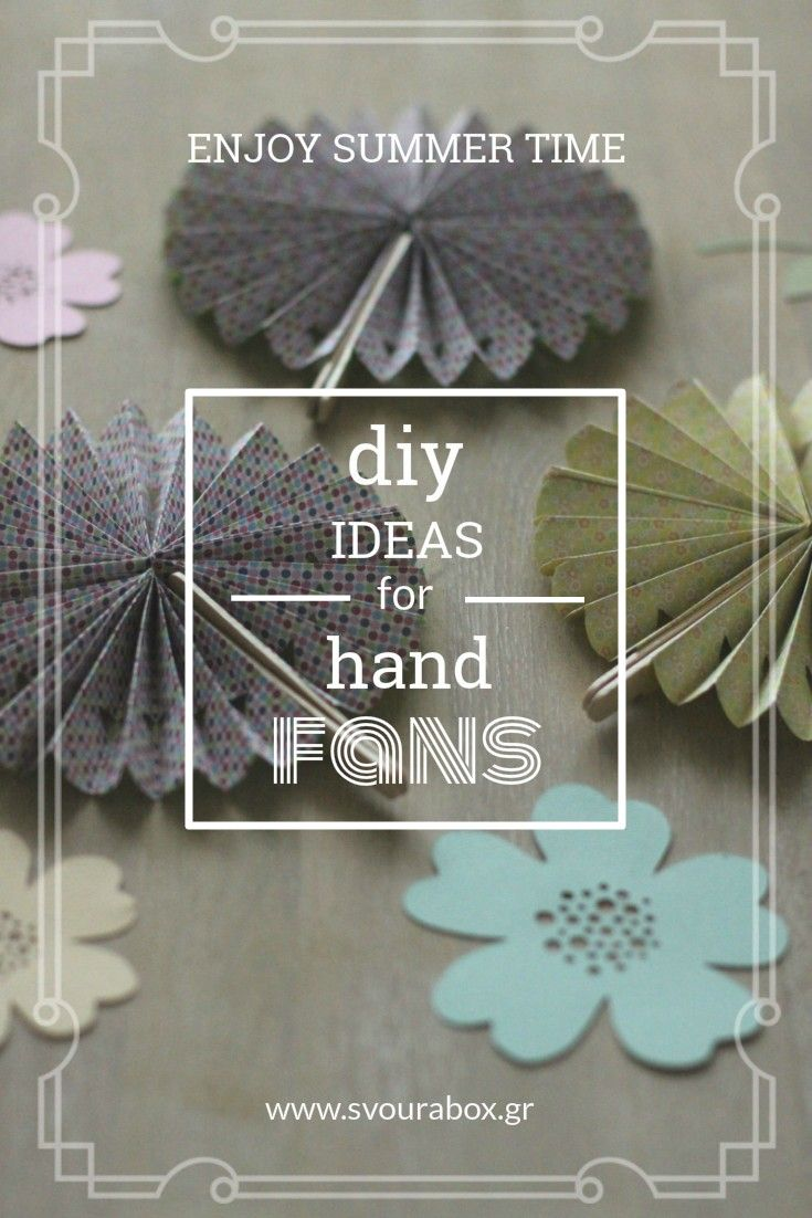 DIY Hand Fan Ideas to Enjoy Summer! Take a look!