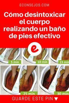 Desintoxicar el cuerpo por los pies   Cómo desintoxicar el cuerpo realizando un baño de pies efectivo   Cómo desintoxicar el cuerpo realizando un baño de pies efectivo.