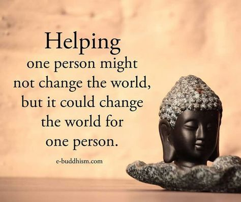 Helping one person might not change the world but it could ...