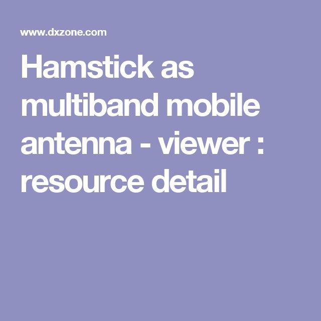 Hamstick as multiband mobile antenna - viewer : resource detail