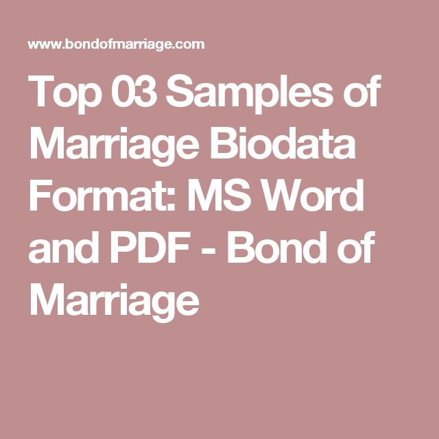 Top 03 Samples of Marriage Biodata Format: MS Word and PDF - Bond of Marriage