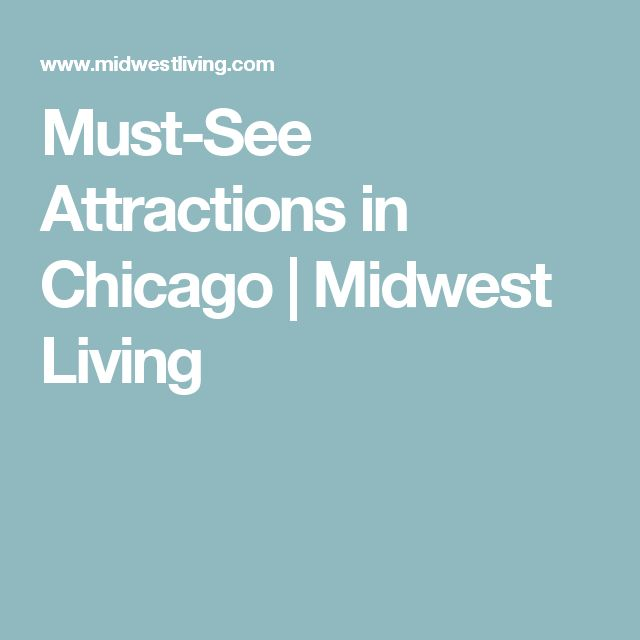 Must-See Attractions in Chicago | Midwest Living