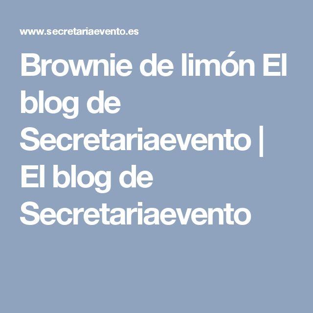 Brownie de limón El blog de Secretariaevento | El blog de Secretariaevento