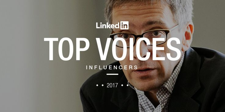 LinkedIn Top Voices 2017: Influencers. Dec 12, 2017  Daniel Roth. Editor in Chief, LinkedIn. 'These are the 10 must-know LinkedIn Influencers explaining everything from global to office politics.' #linkedin #influencers #topinfluencers #politics #news @linkedin via @sunjayjk