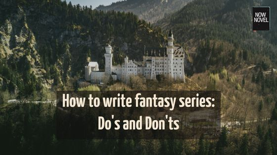 Need help for your next fantasy book? Check out this article on how to write fantasy series | Writing advice and tips from Now Novel #author #fiction
