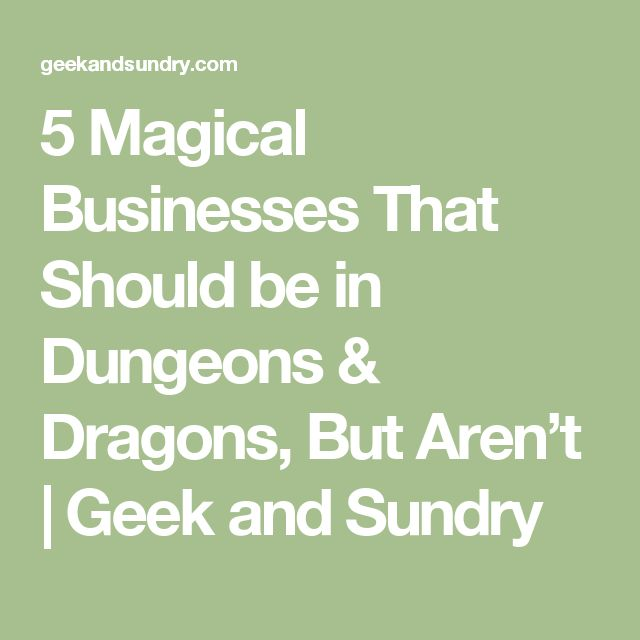 5 Magical Businesses That Should be in Dungeons & Dragons, But Aren't | Geek and Sundry