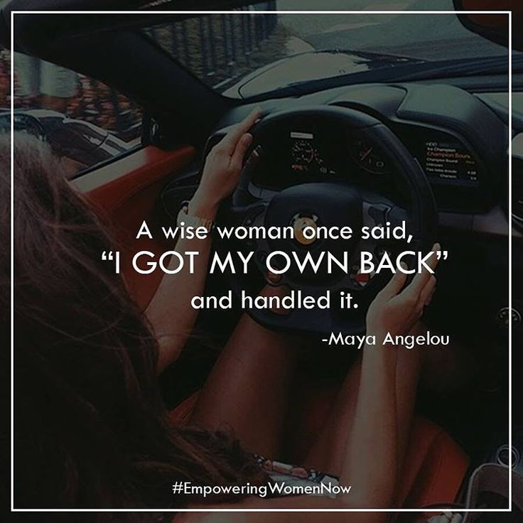 It doesn't matter if you don't have her back, she's going to handle it. #empoweringwomennow