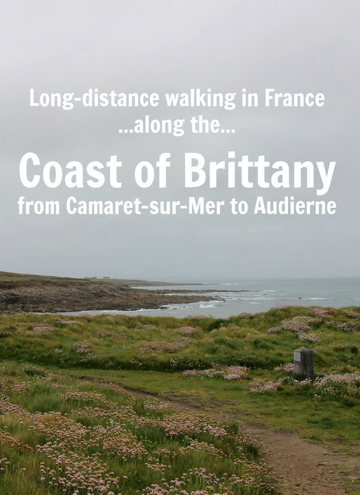 What to expect on a long-distance walk – following the GR 34 along the coast of Brittany from Camaret-sur-Mer to Audierne in France.