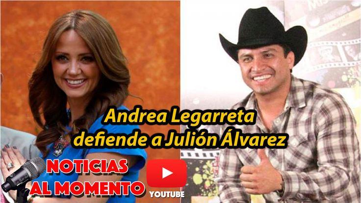 Andrea Legarreta defiende a Julión Álvarez | Noticias al Momento