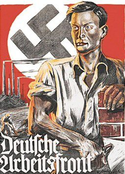 A DAF poster-The NSDAP's first major labour policy was to ...