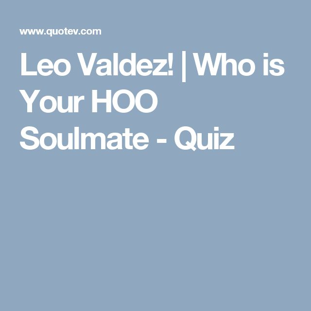 Leo Valdez! | Who is Your HOO Soulmate - Quiz