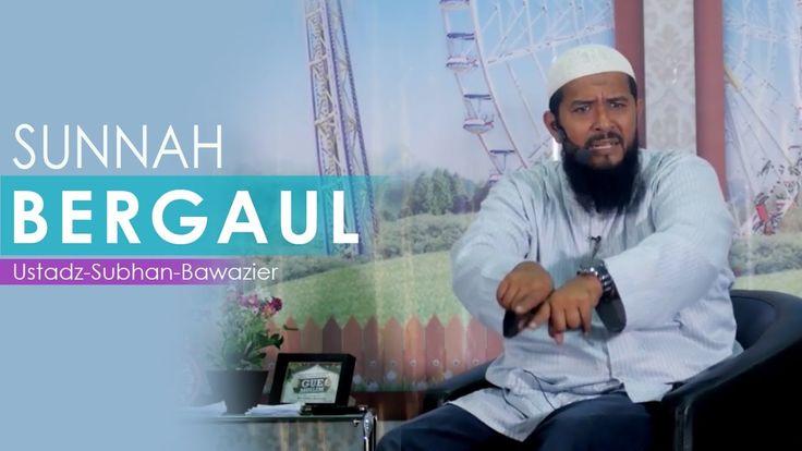 Sunnah Bergaul Ustadz Subhan Bawazier