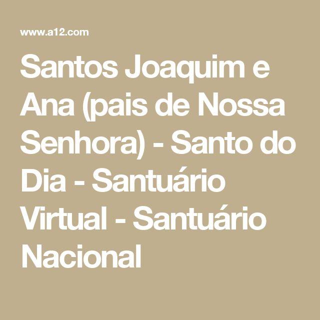 Santos Joaquim e Ana (pais de Nossa Senhora) - Santo do Dia - Santuário Virtual - Santuário Nacional