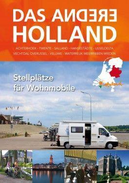 Flyer: Das andere Holland - Stellplätze für Wohnmobile