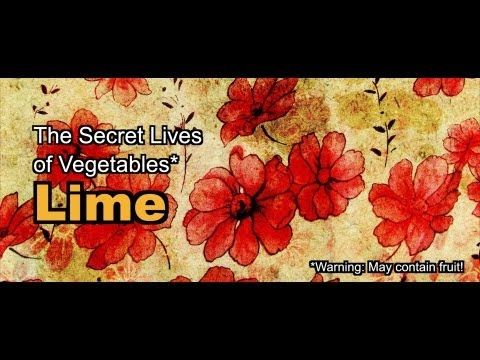 The Secret Lives of Vegetables: Lime