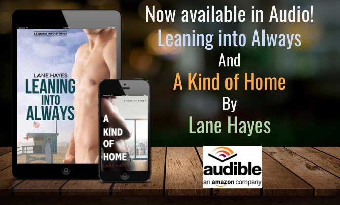 Leaning into Always & A Kind of Home by Lane Hayes – Now on Audible!