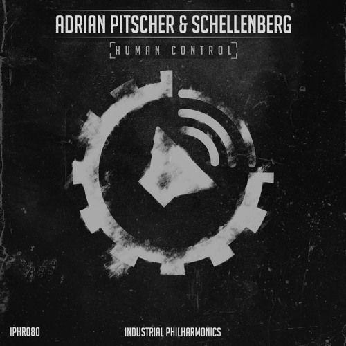 OUT NOW! Adrian Pitscher & Schellenberg - 'Human Control' LP [IPHR080] Industrial Philharmonics by Industrial Philharmonics [Battle Audio Records] on SoundCloud