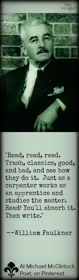 William Faulkner quote @ Michael McClintock Poet on Pinterest.