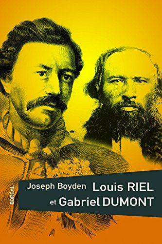 Louis Riel et Gabriel Dumont by Joseph Boyden https://www.amazon.ca/dp/2764621027/ref=cm_sw_r_pi_dp_x_.jd3ybAJYMZC0