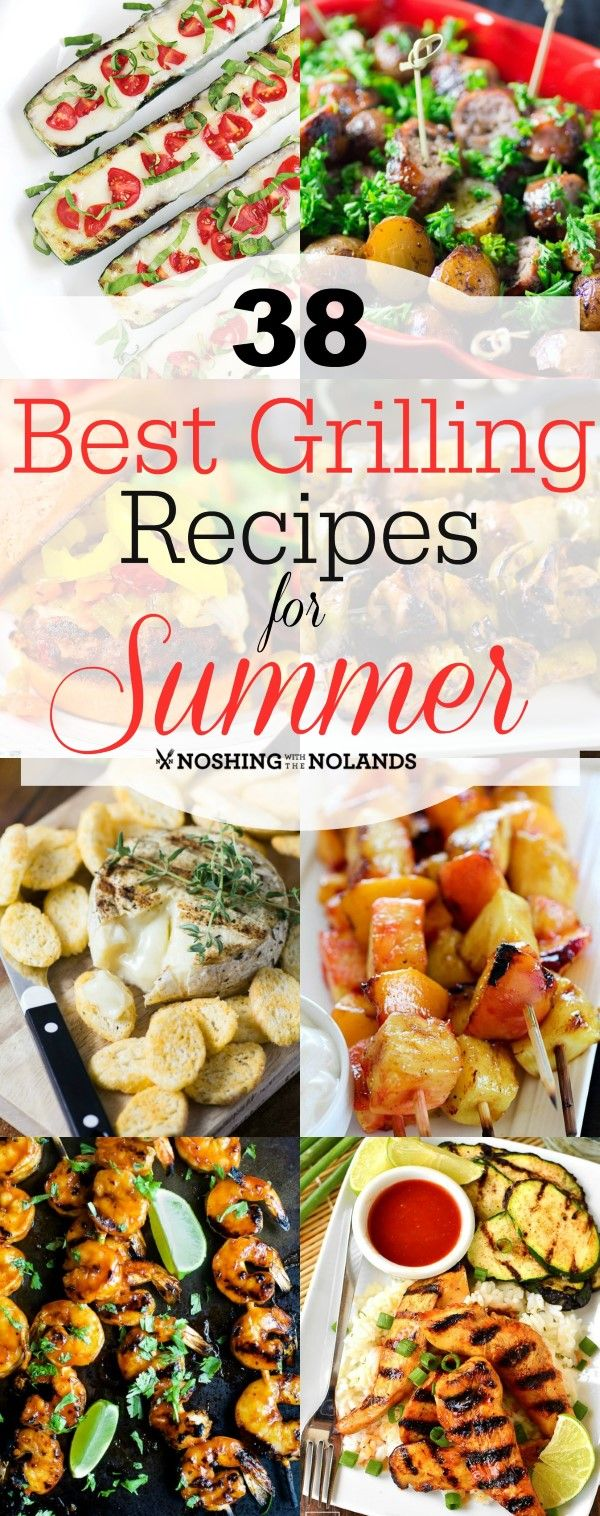 38 Best Grilling Recipes for Summer from Noshing With The Nolands is a delicious collection of recipes for the barbecuing season!