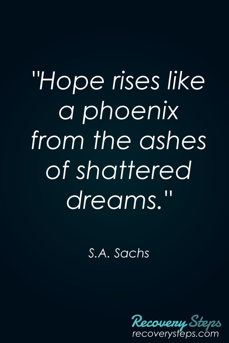 """Inspirational Quotes:""""Hope rises like a phoenix from the ashes of shattered dreams."""" Follow: https://www.pinterest.com/RecoverySteps/"""