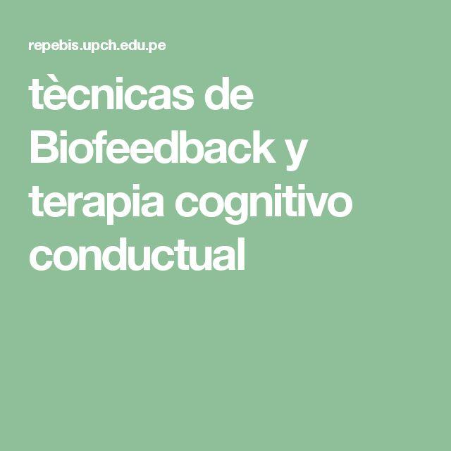 Técnicas de Biofeedback y terapia cognitivo conductual