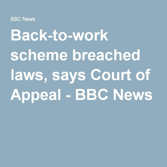 Back-to-work scheme breached laws, says Court of Appeal - BBC News