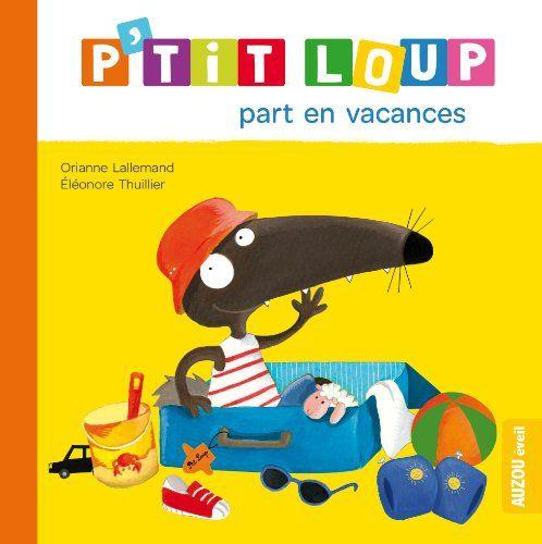 Ptit Loup part en vacances de Orianne Lallemand https://www.amazon.fr/dp/2733827766/ref=cm_sw_r_pi_dp_CseExb6TBS652