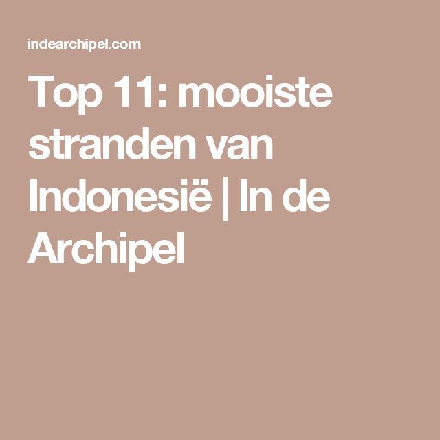 Top 11: mooiste stranden van Indonesië   In de Archipel