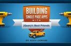 Building Single Page Applications With jQuery's Best Friends by Addy Osmani