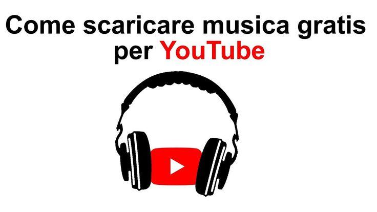 Scaricare musica gratis per video YouTube