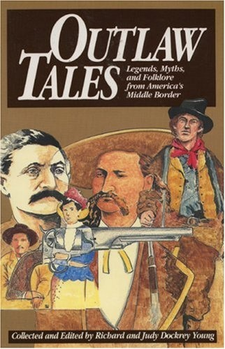 Baby Outlaw Tales: Legends, Myths, and Folklore from America's Middle Border - Tales of outlaws and desperados are one of the few types of folklore that are peculiarly American. The myths and legends surrounding such characters as Belle Starr, Frank and Jesse James, and Wild Bill Hickok grip the national imagination just as tightly as they did a century ago. This well researched bo ...