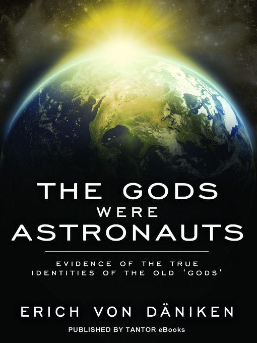 The Gods Were Astronauts, by Erich von Daniken: