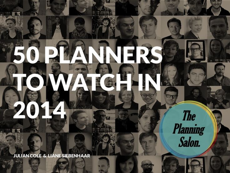 50 planners to watch in 2014 - The Planning Salon by Julian Cole via slideshare