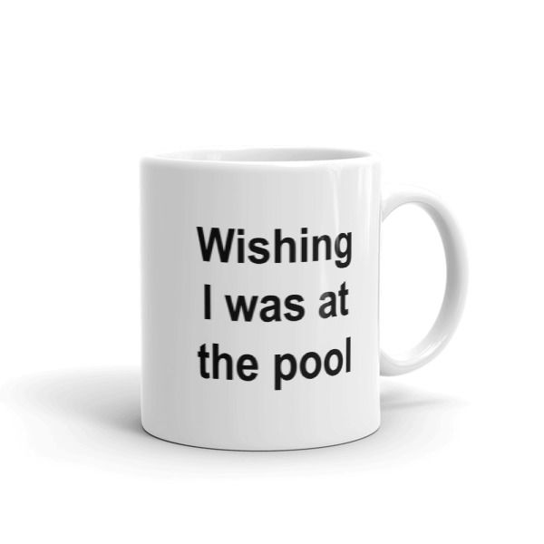 Wishing I was at the pool Mug //FREE Shipping //     #quotes
