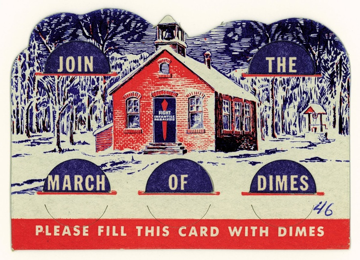 At school, we were given cardboard collection cards to put dime donations for the March of Dimes.