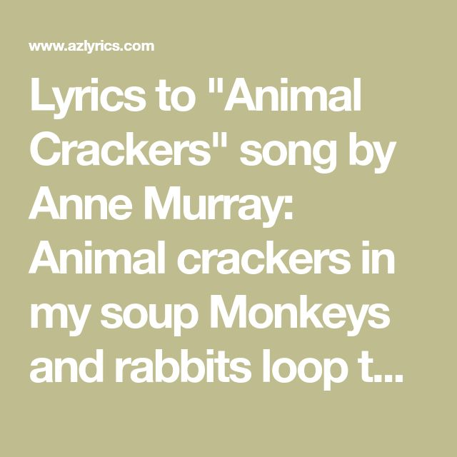 Lyrics To Animal Crackers Song By Anne Murray Animal Crackers In