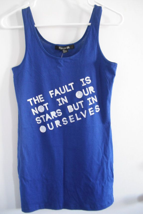 The Fault In Our Stars quote tank by cnkleven on Etsy, $20.00