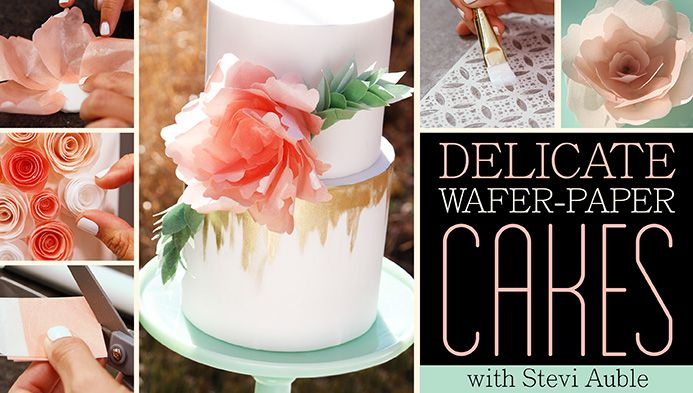 Delicate Wafer-Paper Cakes with Stevi Auble. -Cake design, wedding cakes, cake tutorial, sugar flowers, cake decorating