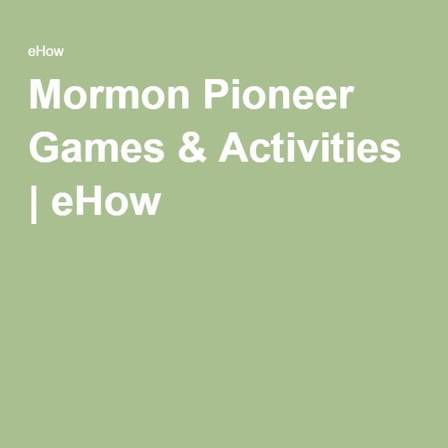 Mormon Pioneer Games & Activities   eHow