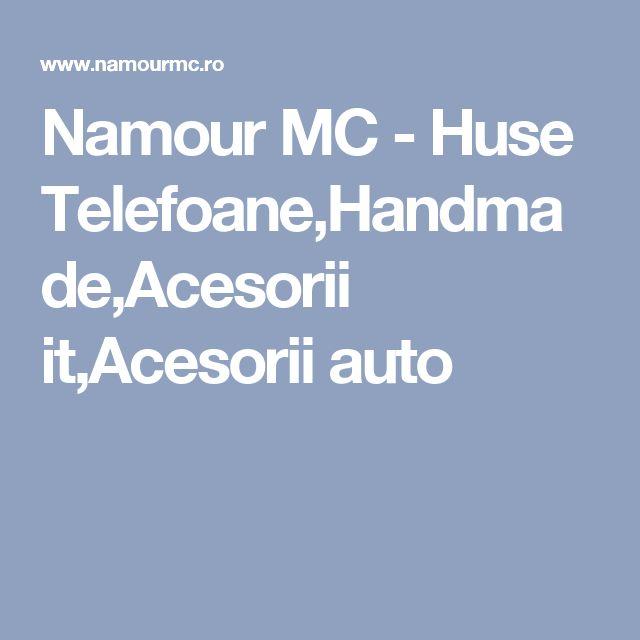 Namour MC - Huse Telefoane,Handmade,Acesorii it,Acesorii auto