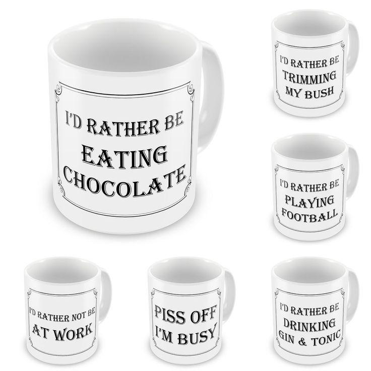 I d Rather Be Range of Funny Rude Novelty Gift Mugs