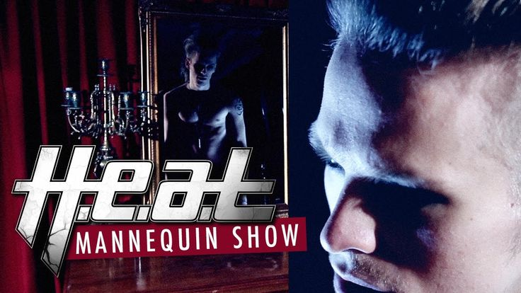 H.e.a.t 'Mannequin Show' (Official Music Video)   Order the New Album 'Tearing Down The Walls'