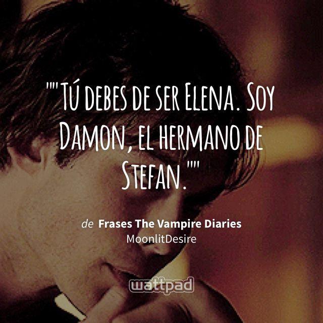 """""Tú debes de ser Elena. Soy Damon, el hermano de Stefan."""" - de Frases The Vampire Diaries (en Wattpad) https://www.wattpad.com/250694017?utm_source=ios&utm_medium=pinterest&utm_content=share_quote&wp_page=quote&wp_uname=krystal611&wp_originator=qt90rD59jmfB7DmHrjCwa66CZ9PITuyXJTr9jvnpLvc7TzgvxCfjV32DC%2F%2FO4XiCOnBWtSxc6IMw5CqT99it%2FYVoQb2QNKBk5NTH1jcfcgzK9ul9R3rLgxVn%2F9np5nAw #quote #wattpad"