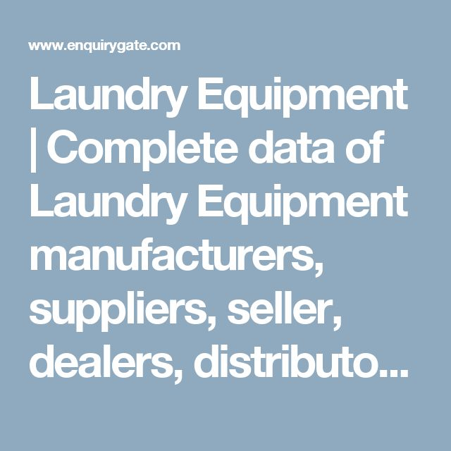 Laundry Equipment | Complete data of Laundry Equipment manufacturers, suppliers, seller, dealers, distributors, shop, exporters and importers in India