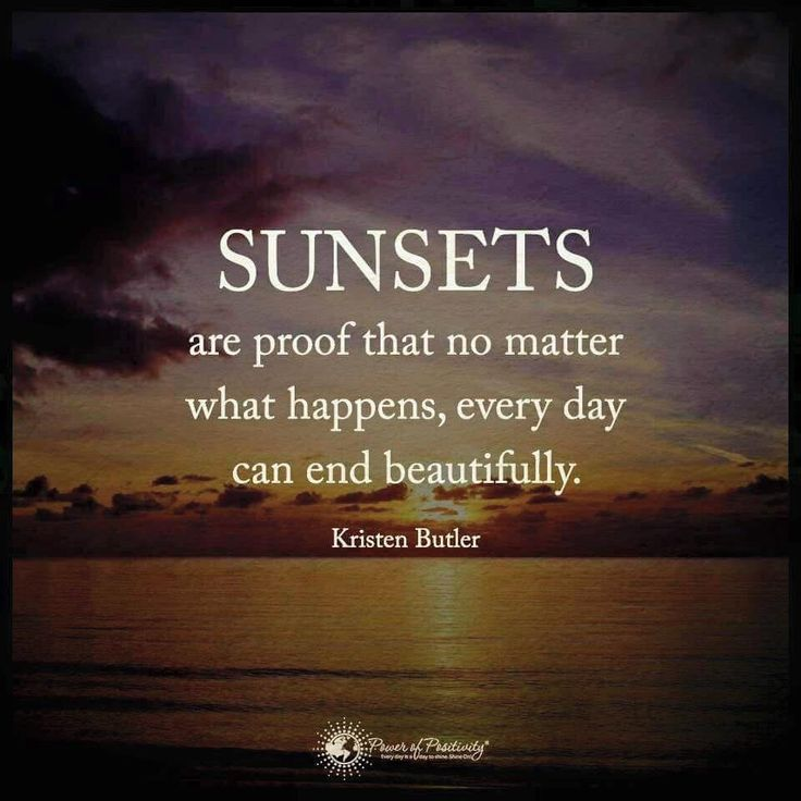 """""""Sunsets are proof that no matter what happens, every day"""