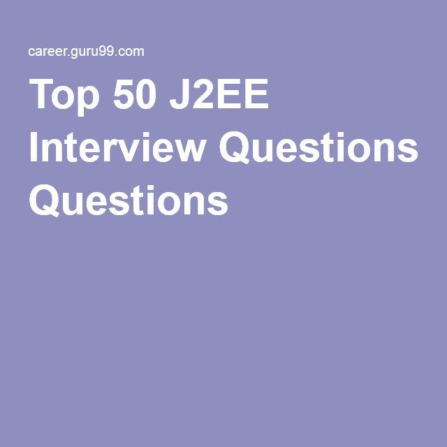 Top 50 J2EE Interview Questions