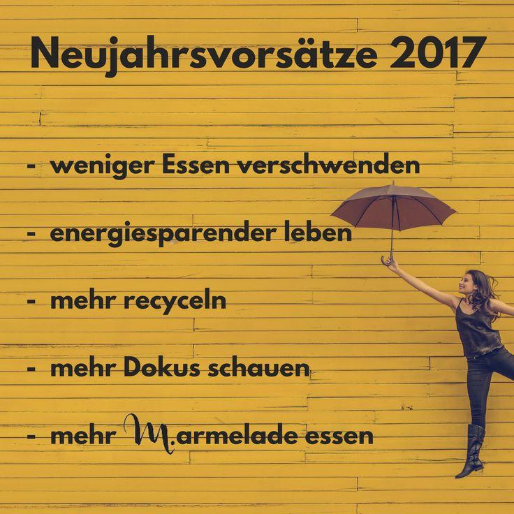 """#BUCKETLIST #inspiration #hope #goals #newyear2017 #NewYearResolutions #Love #Happiness #TakeBabySteps #MeetYourGoals #Neujahrsvorsätze #Neujahrsziele #Hoffnung2017 #YearOfMarmelade #EatMoreMarmelade #MehrMarmeladeEssen #Vegan2017 #Vegan2017 #HappyNewYear #Sustainable2017 #NachhaltigInsNeueJahr #nichtsverschwenden2017 """"energiesparen2017"""" #nowaste2017 #saveenergy2017"""
