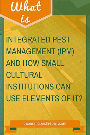 What is Integrated Pest Management (IPM) and how small cultural institutions can use elements of it? | Paper Conservation|Document Preservation|Book Restoration