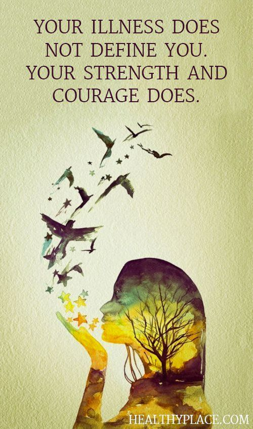 Mental health stigma quote - Your illness does not define you. Your strength and courage does.
